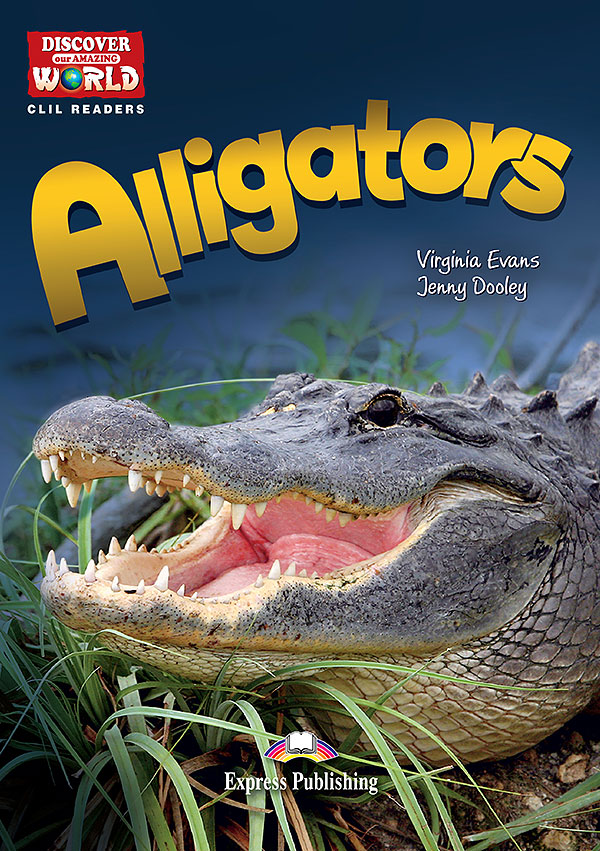 CLIL Readers - Alligators