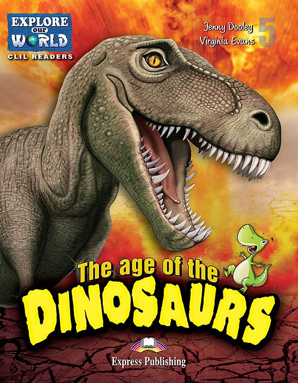 CLIL Readers - The Age of the Dinosaurs